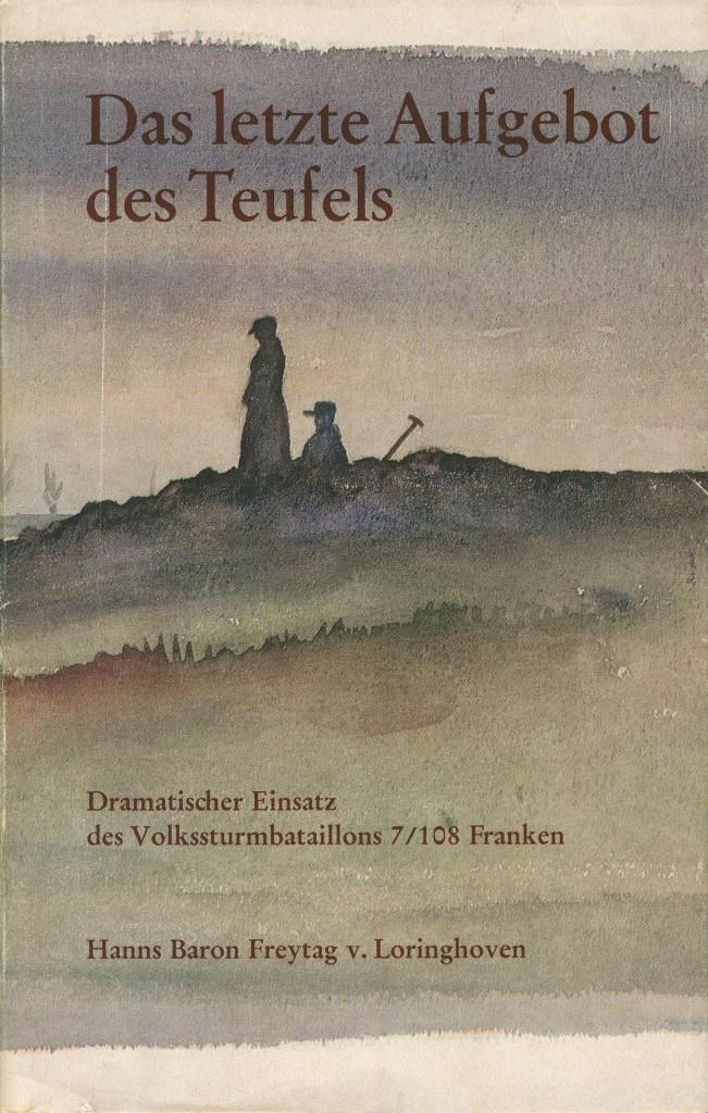 Hanns Freytag von Loringhovens Erlebnisbericht über den Einsatz des Bataillons Franken