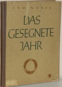 """Armin Knabs """"Das gesegnete Jahr"""", erschienen19..."""